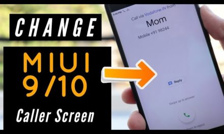 How to change miui 9 or miui 10 caller screen